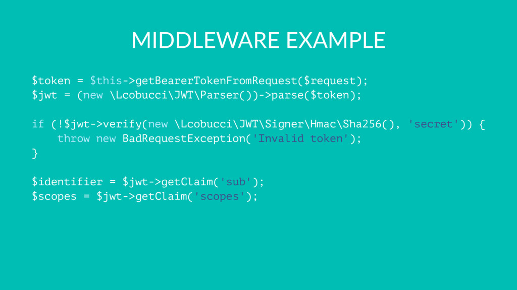 MIDDLEWARE EXAMPLE $token = $this->getBearerTok...