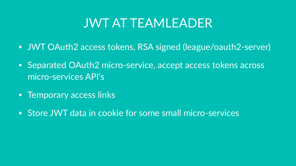 JWT AT TEAMLEADER • JWT OAuth2 access tokens, R...