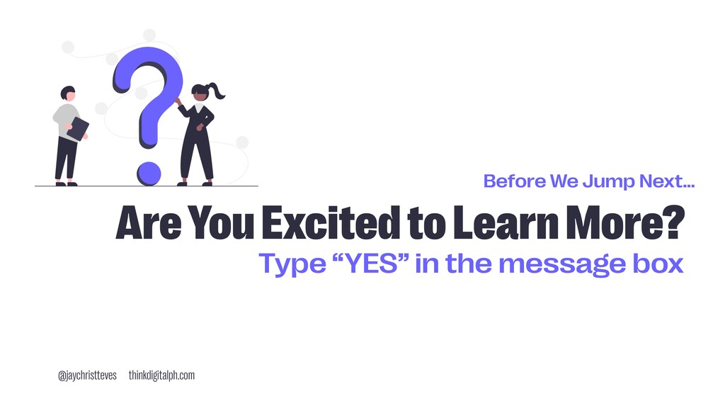Before We Jump Next… Are You Excited to Learn M...