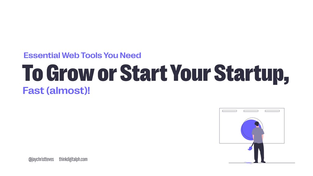 Essential Web Tools You Need To Grow or Start Y...