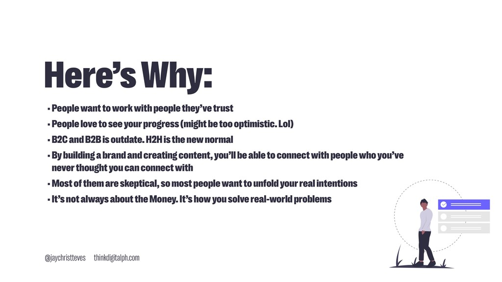Here's Why: •People want to work with people th...