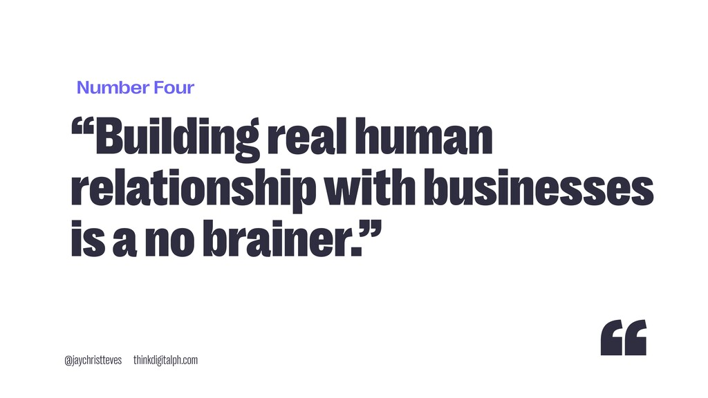 "Number Four ""Building real human relationship w..."