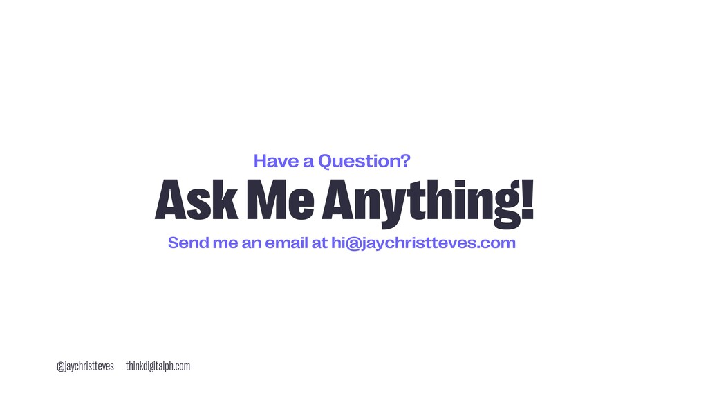 Have a Question? Ask Me Anything! @jaychristtev...
