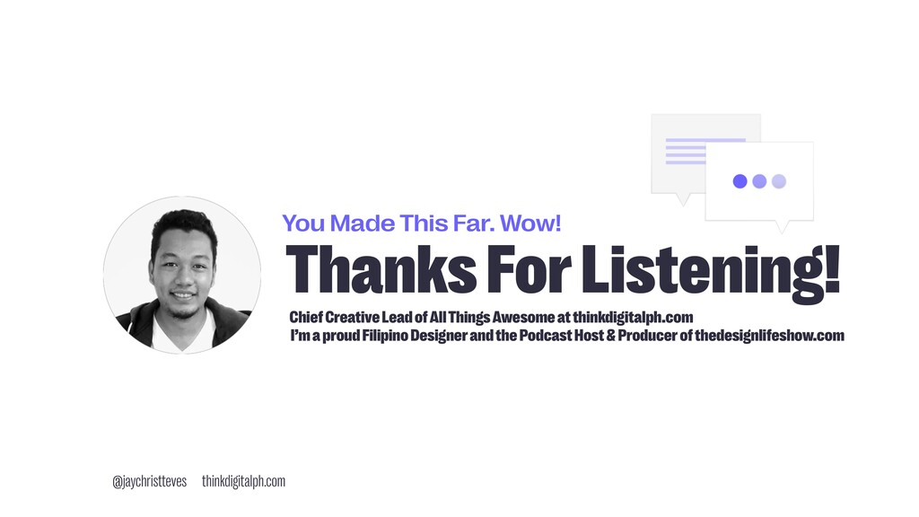You Made This Far. Wow! Thanks For Listening! C...