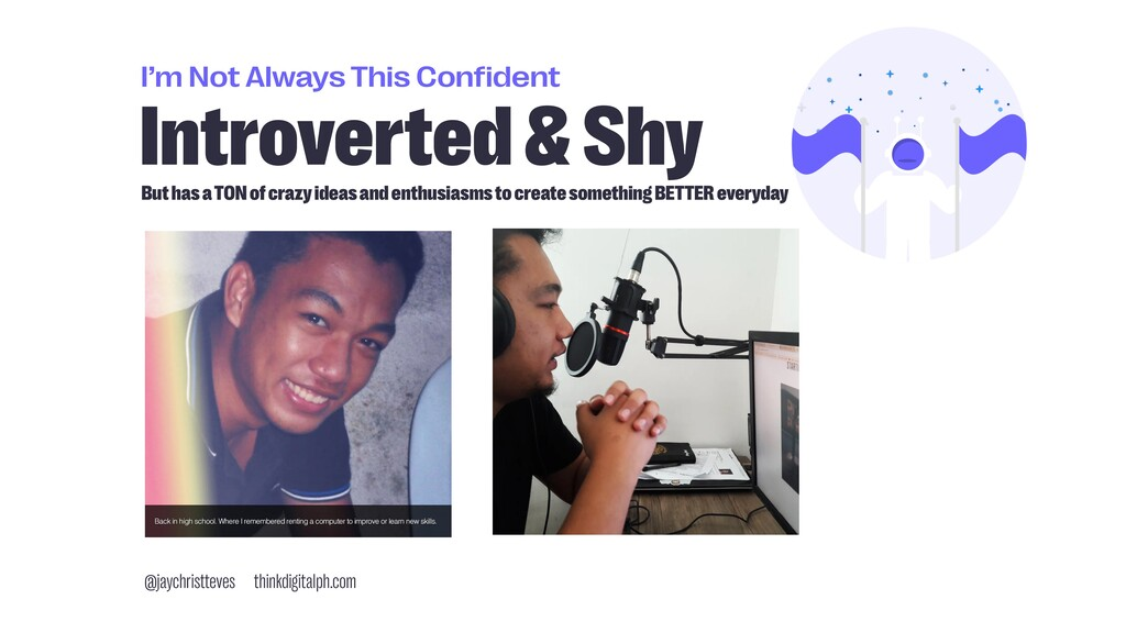 I'm Not Always This Confident Introverted & Shy...