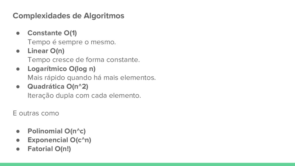 Complexidades de Algoritmos ● Constante O(1) Te...