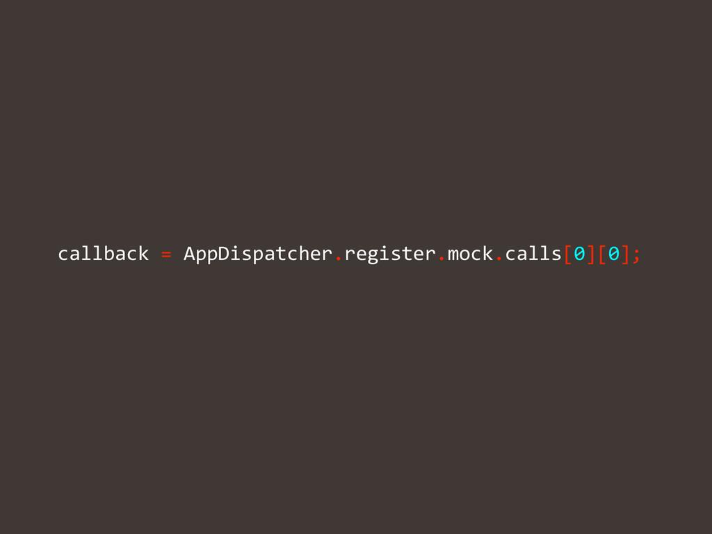 callback = AppDispatcher.register.mock.ca...