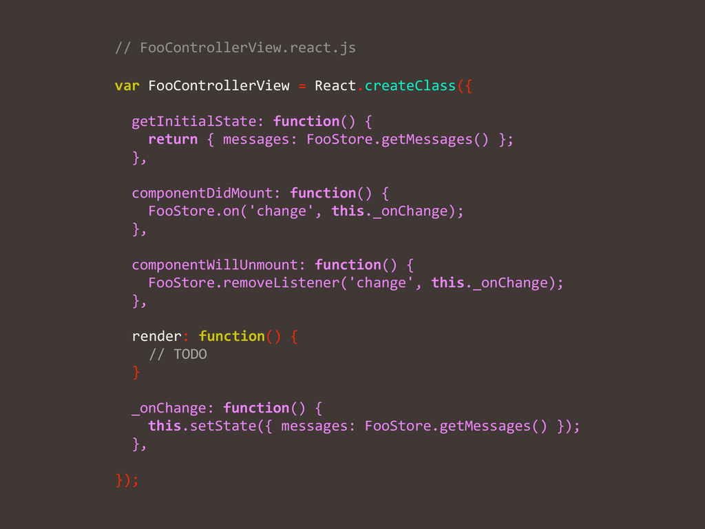 var FooControllerView = React.createCl...