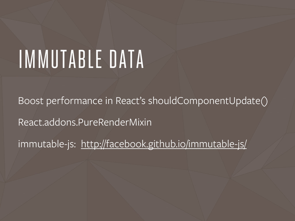 IMMUTABLE DATA Boost performance in React's sho...