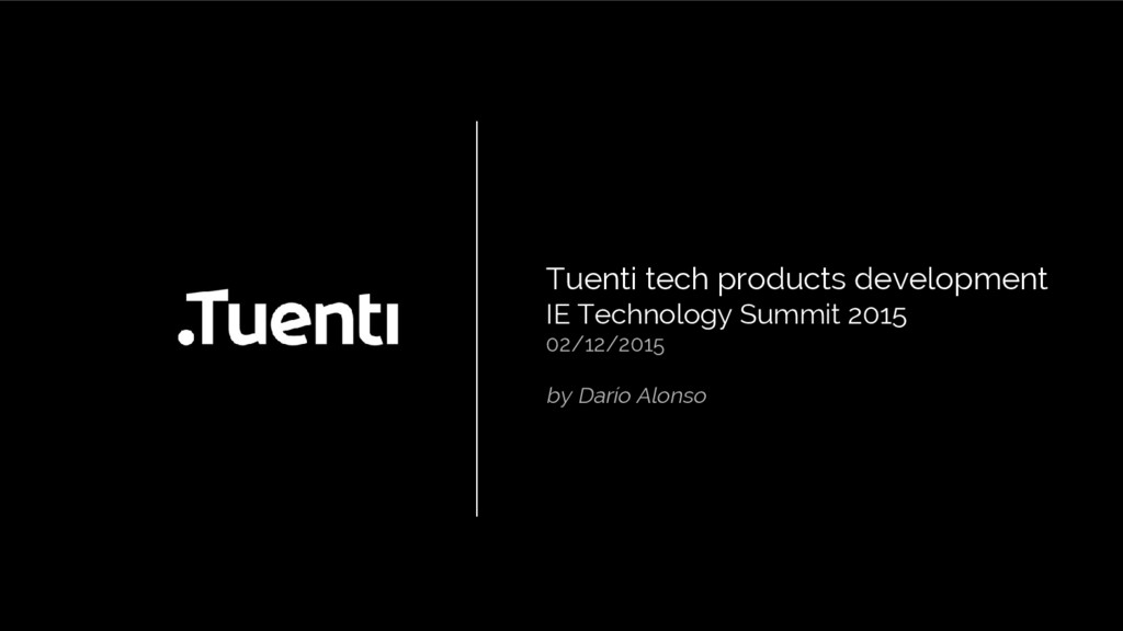 Tuenti tech products development IE Technology ...