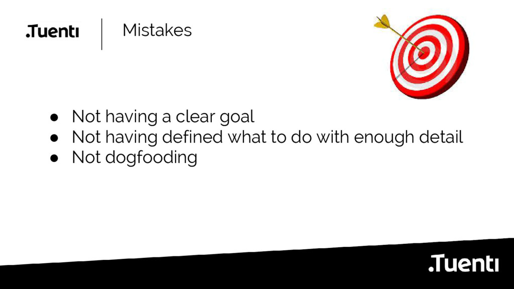 Mistakes ● Not having a clear goal ● Not having...