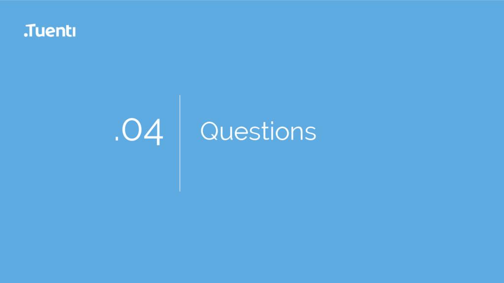 .04 Questions
