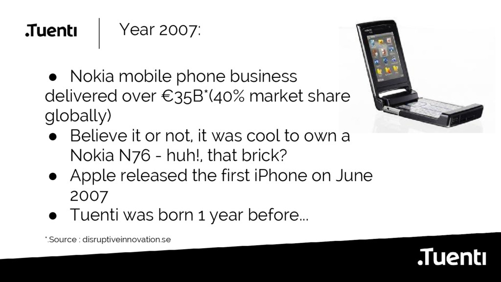 Year 2007: ● Nokia mobile phone business delive...