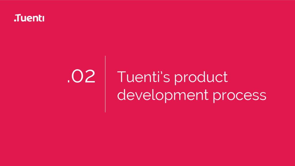 .02 Tuenti's product development process