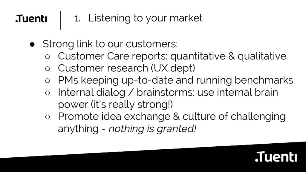 1. Listening to your market ● Strong link to ou...