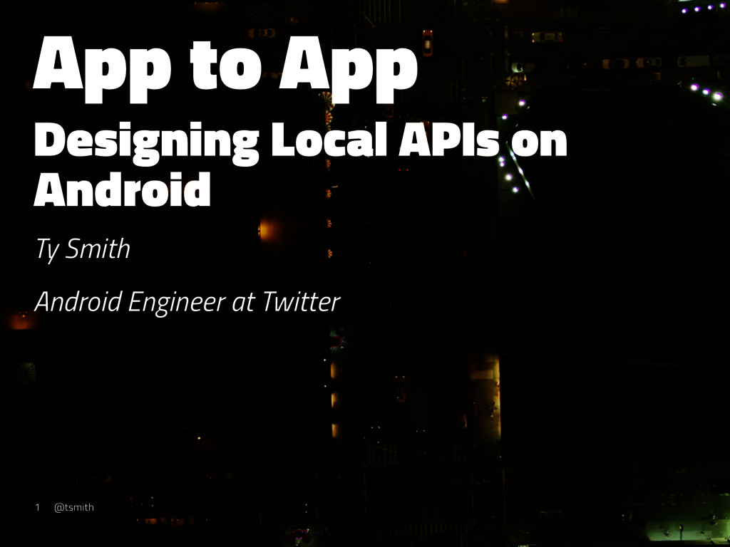 App to App Designing Local APIs on Android Ty S...