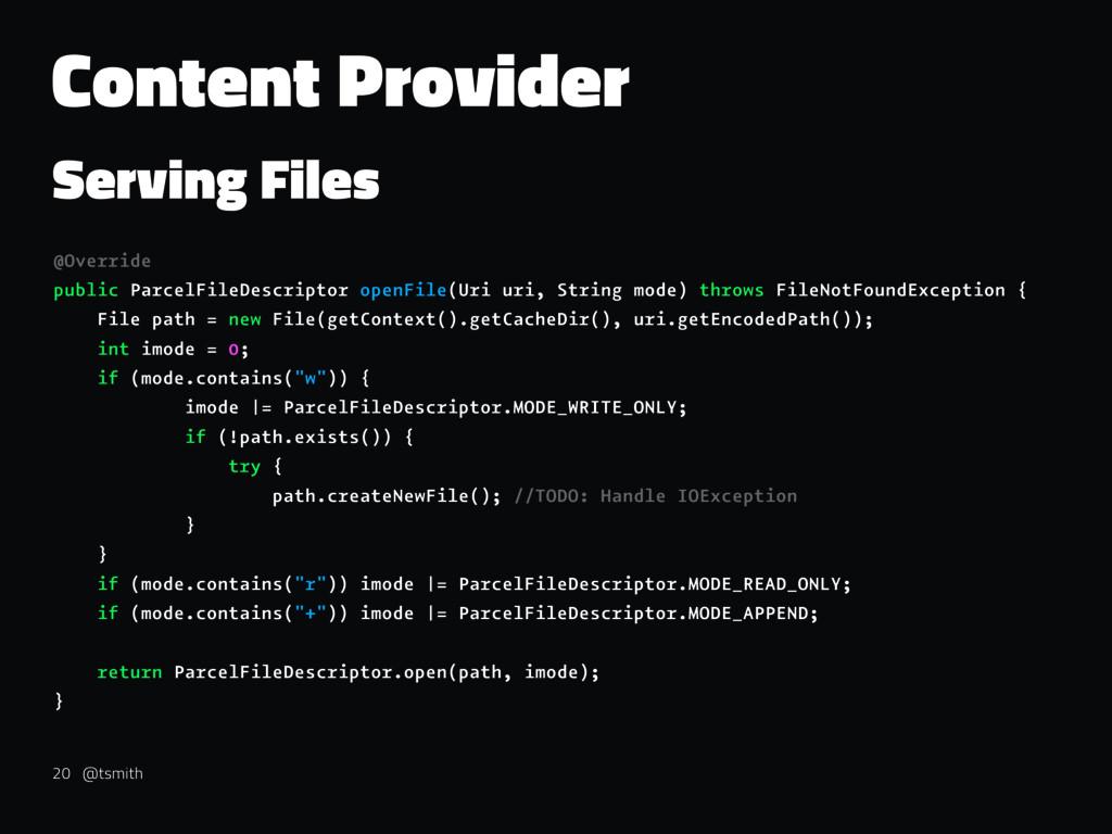 Content Provider Serving Files @Override public...