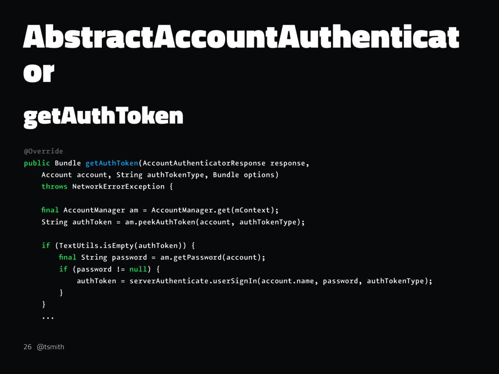 AbstractAccountAuthenticat or getAuthToken @Ove...