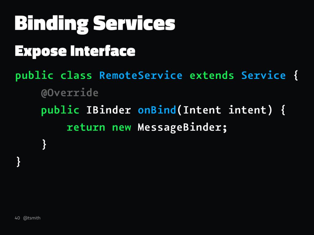 Binding Services Expose Interface public class ...