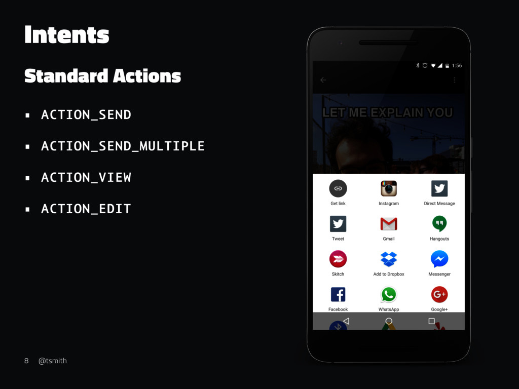 Intents Standard Actions • ACTION_SEND • ACTION...