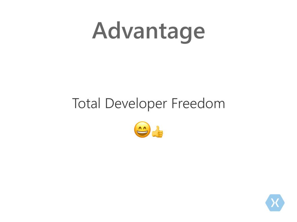 Advantage Total Developer Freedom