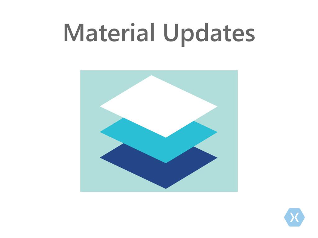 Material Updates