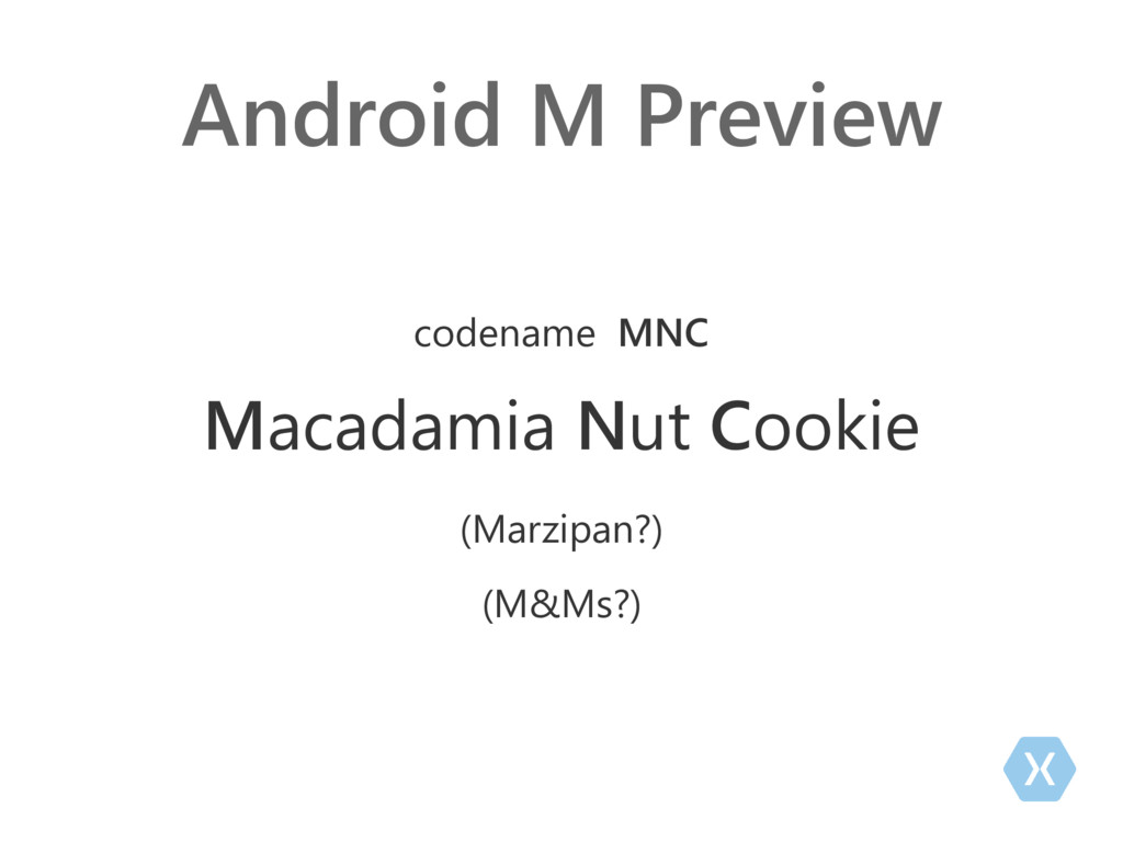 Android M Preview codename MNC Macadamia Nut Co...