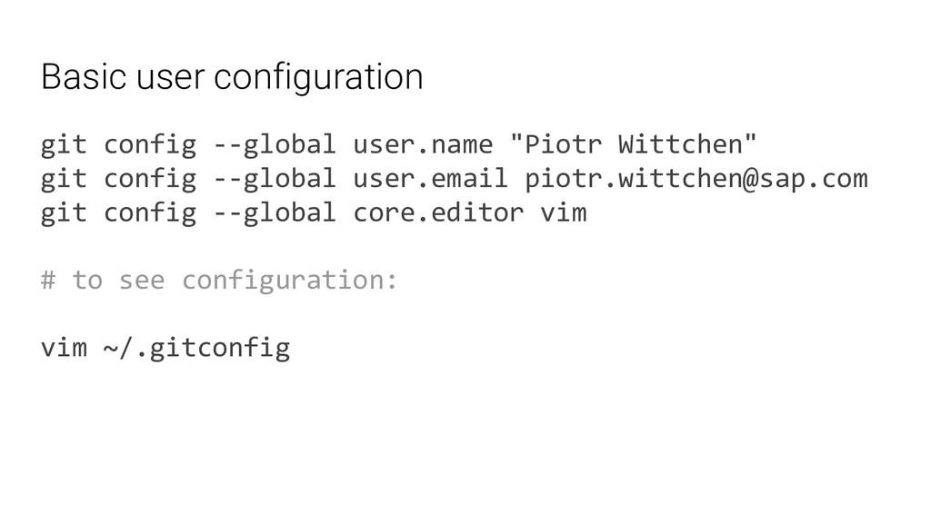 Basic user configuration git config --global us...
