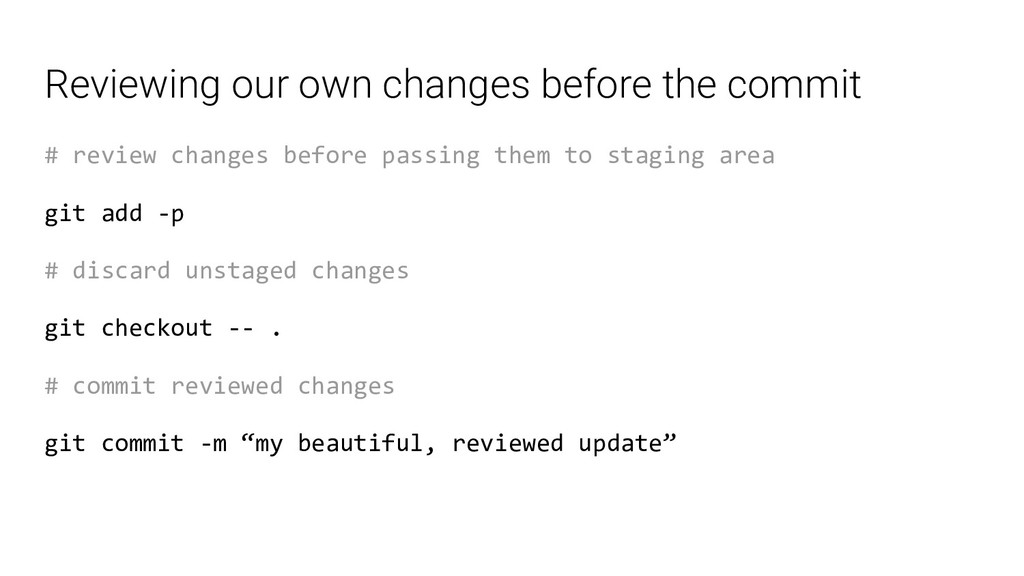 Reviewing our own changes before the commit # r...