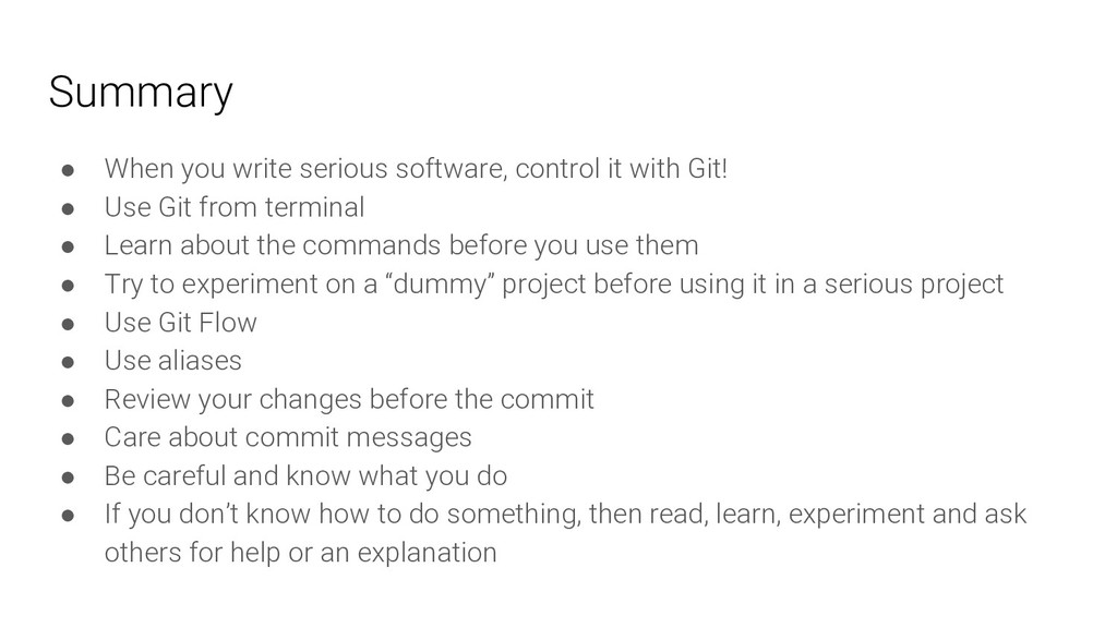 Summary ● When you write serious software, cont...