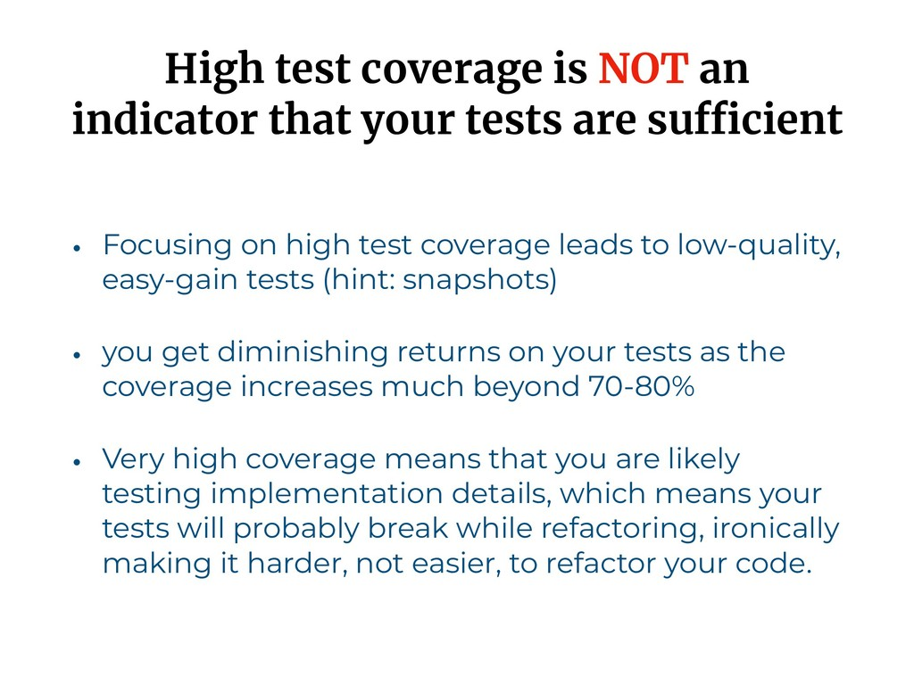 High test coverage is NOT an indicator that you...