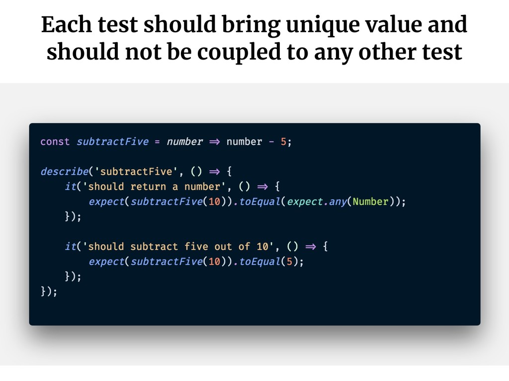 Each test should bring unique value and should ...