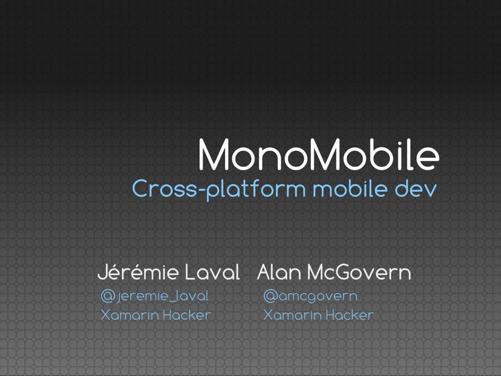 Cross-platform mobile dev Jérémie Laval Xamarin...
