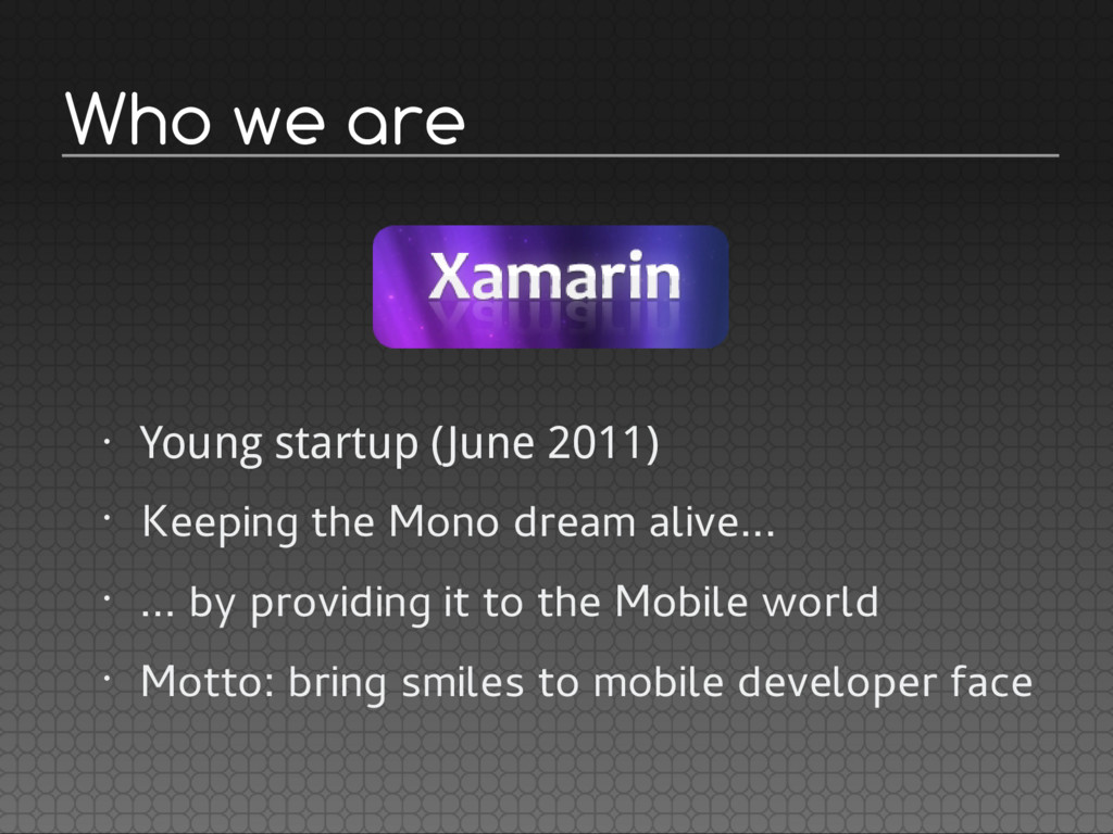 Who we are • Young startup (June 2011) • K e e ...