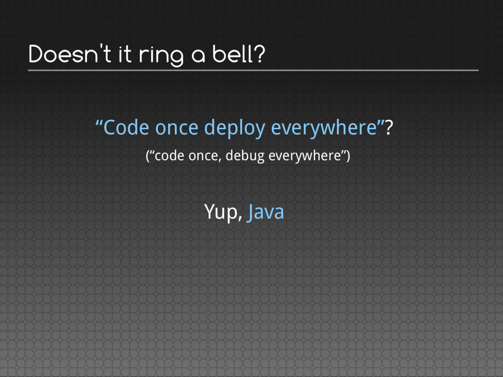 """Doesn't it ring a bell? """"Code once deploy every..."""