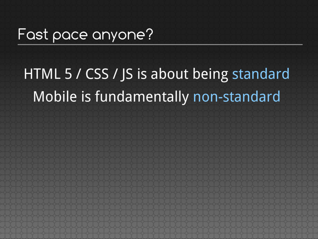 Fast pace anyone? HTML 5 / CSS / JS is about be...