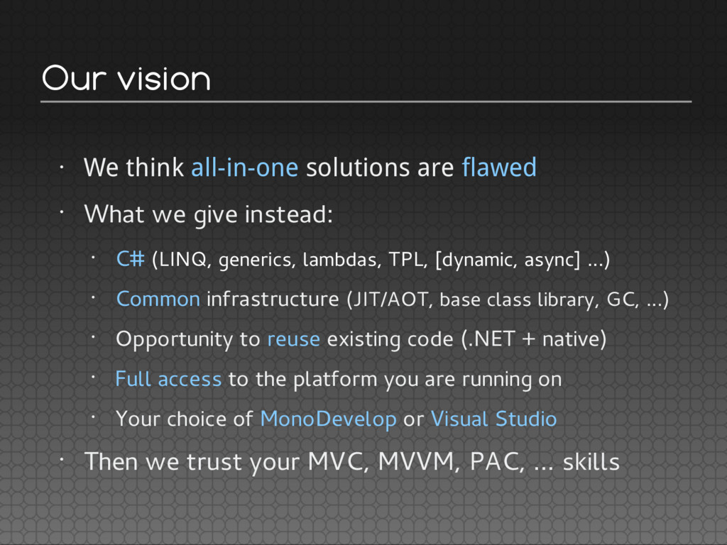 Our vision • We think all-in-one solutions are ...