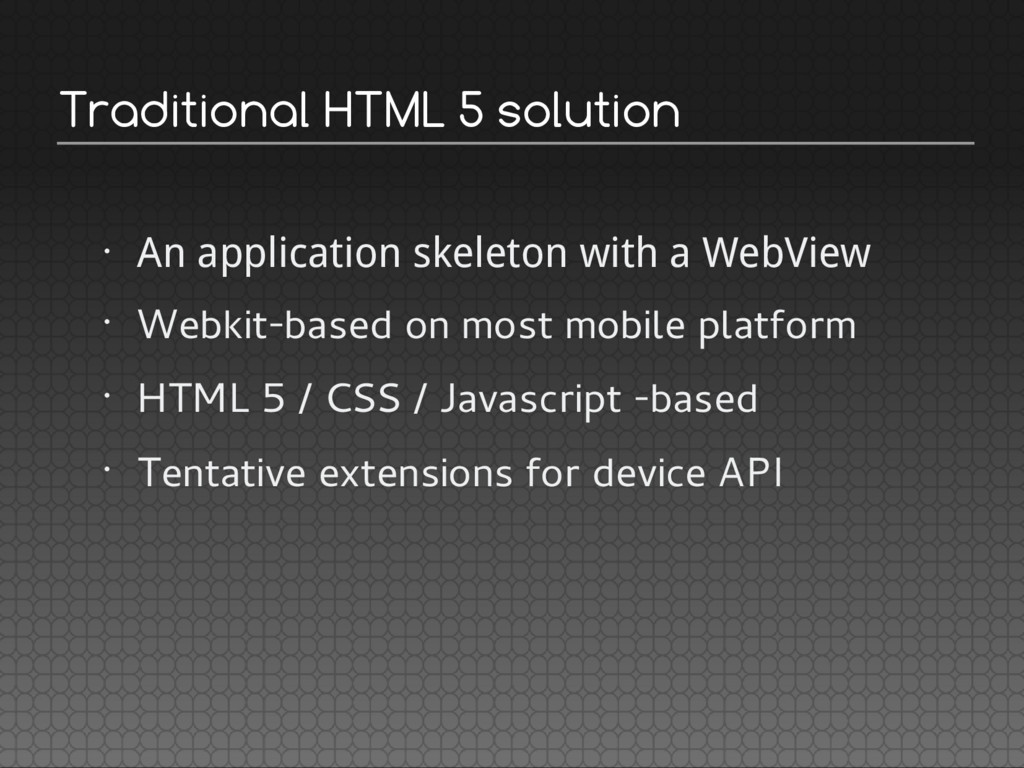 Traditional HTML 5 solution • An application sk...
