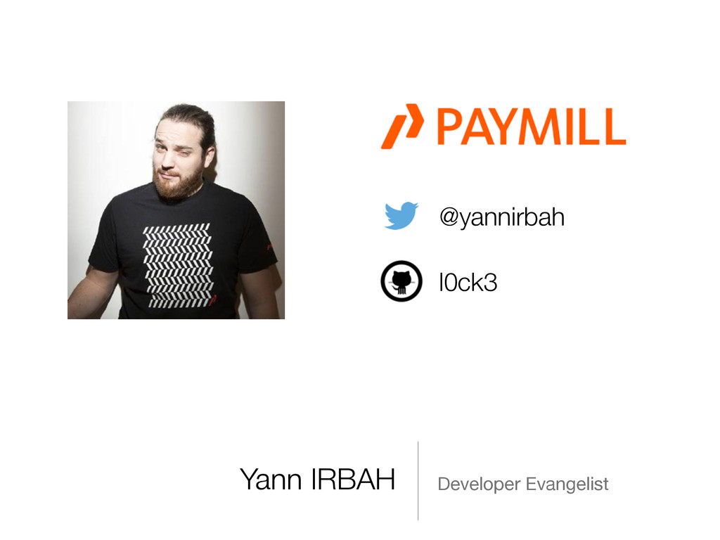 Yann IRBAH Developer Evangelist @yannirbah l0ck3