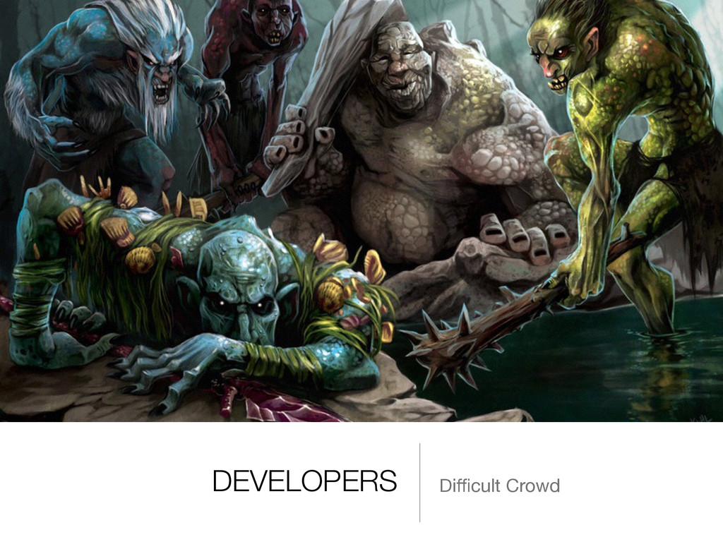 DEVELOPERS Difficult Crowd
