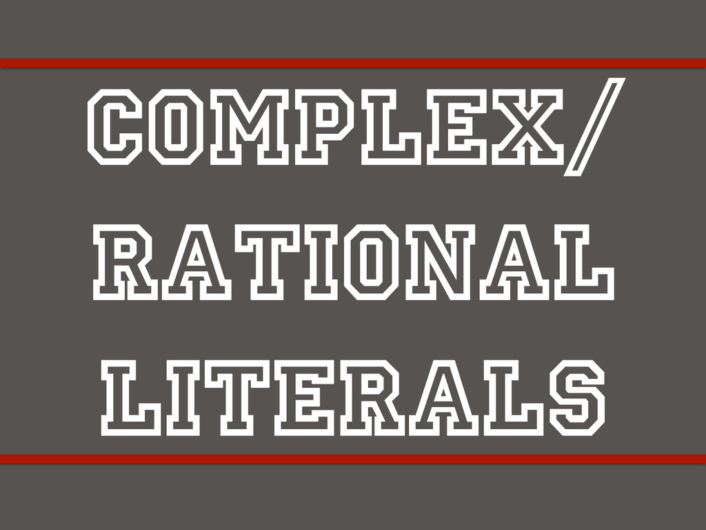 Complex/ Rational Literals