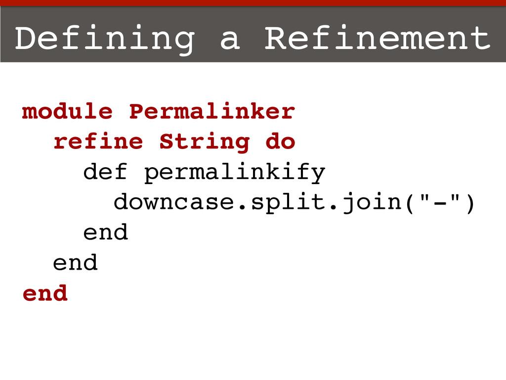 Defining a Refinement! module Permalinker! refi...