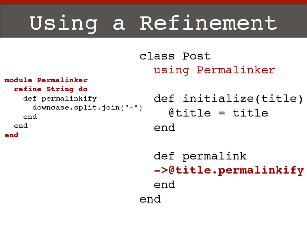 Using a Refinement! module Permalinker! refine ...