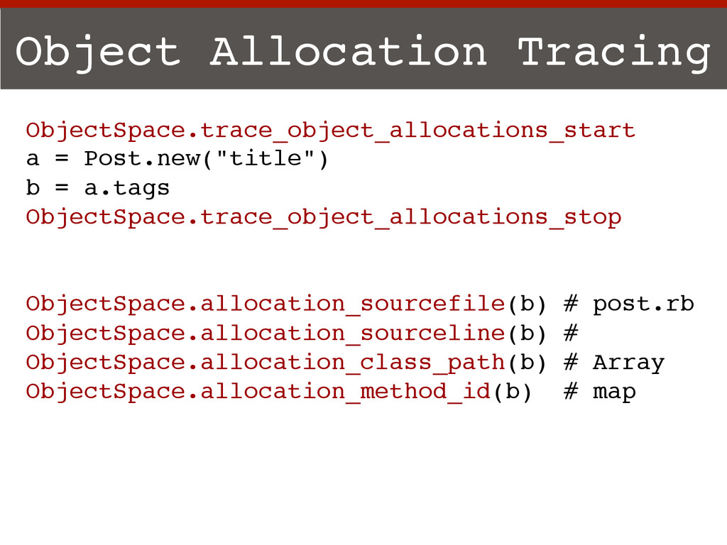 ObjectSpace.trace_object_allocations_start! a =...