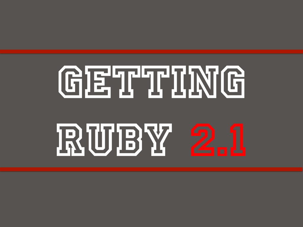 Getting Ruby 2.1