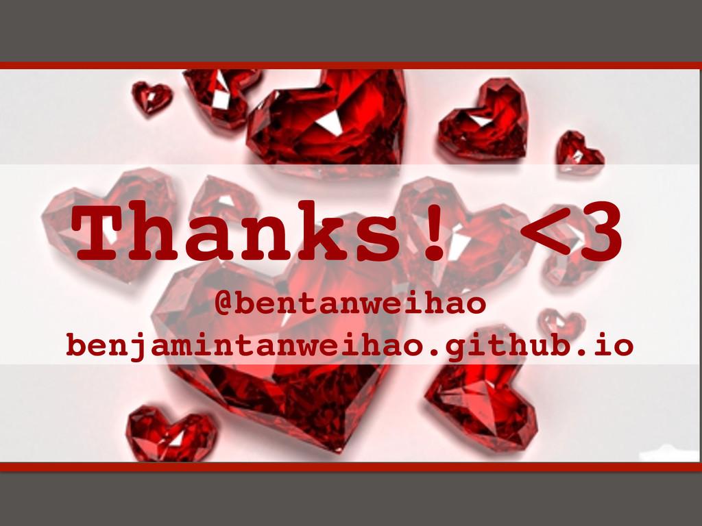 Thanks! <3 @bentanweihao benjamintanweihao.gi...