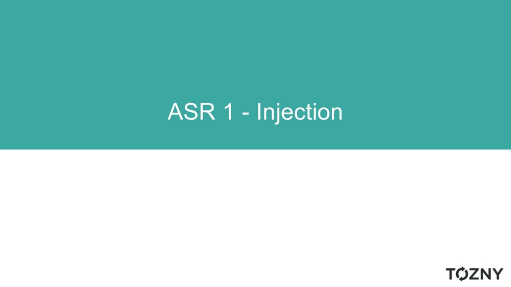 ASR 1 - Injection