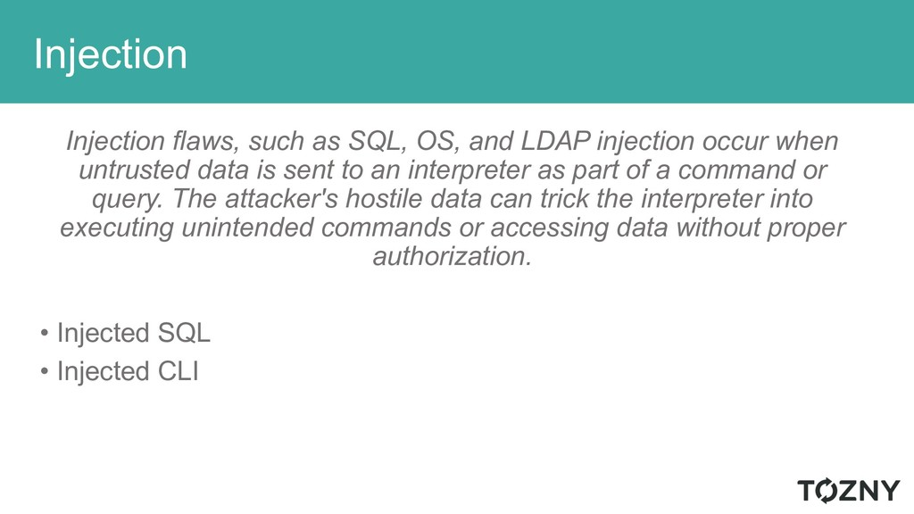 Injection Injection flaws, such as SQL, OS, and...