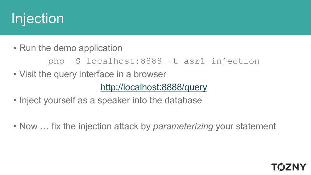 Injection • Run the demo application php -S loc...
