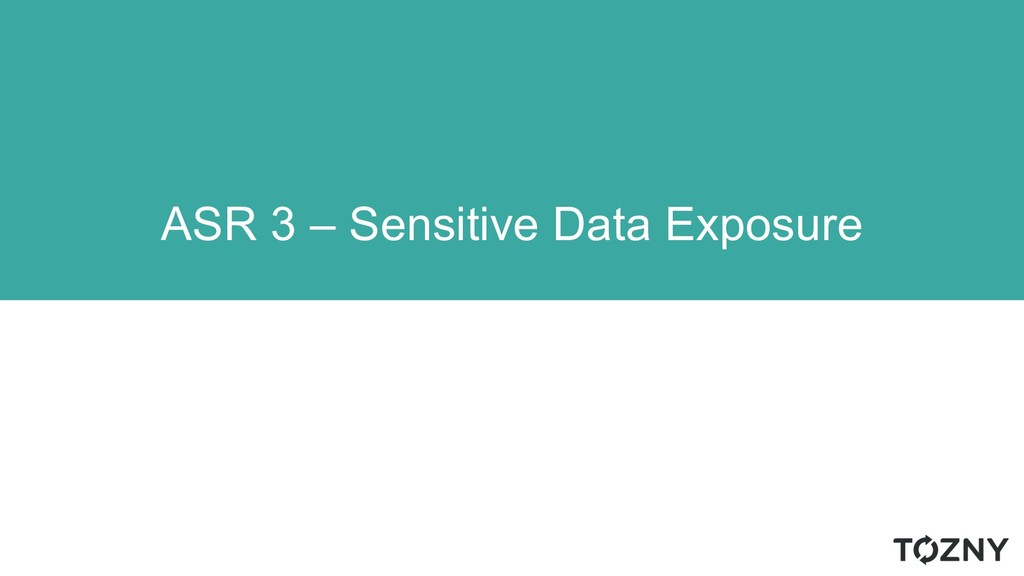 ASR 3 – Sensitive Data Exposure